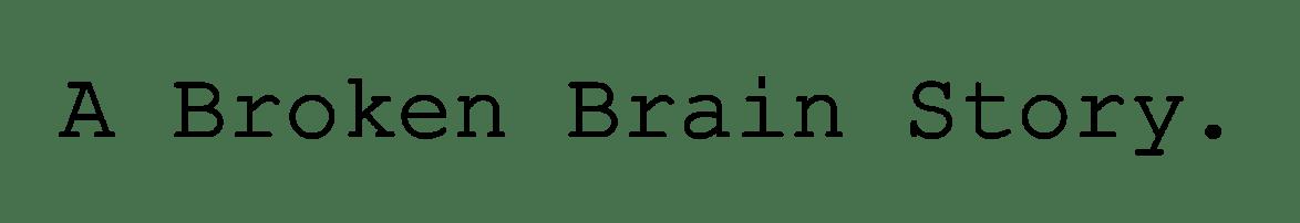 A Broken Brain Story.-logo-black