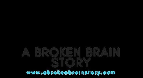 A Broken Brain Story